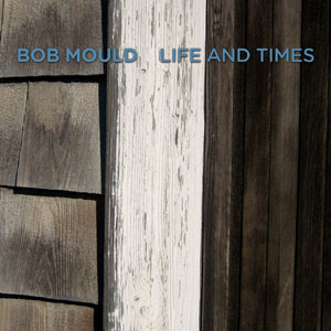 Bob Mould Life and Times